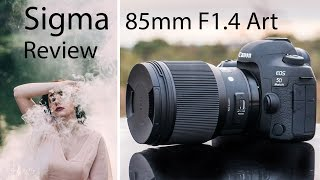 Sigma 85mm F1.4 Art Lens Review - Trust me, You want one
