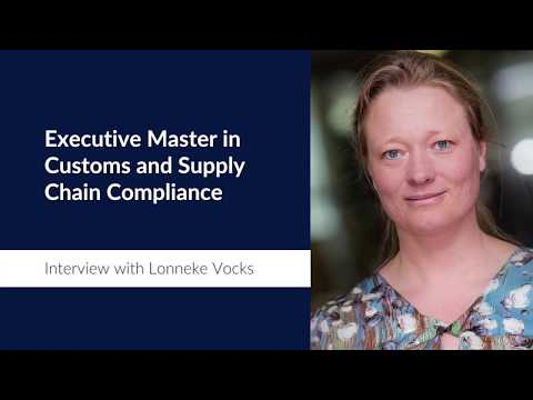 Interview with Lonneke Vocks - Executive Master in Customs and Supply Chain Compliance