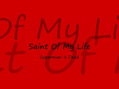 Saint Of My Life - Superman Is Dead (Lirik Dan Terjemahannya)