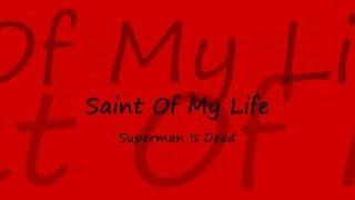 Saint Of My Life - Superman Is Dead (Lirik dan Terjemahannya)