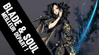 LA CLAQUE BLADE & SOUL - Premier pas Gameplay FR HD