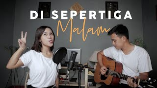 Download Lagu Di Sepertiga Malam - Rey Mbayang | ianyola Live Cover mp3