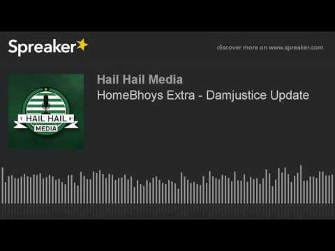 HomeBhoys Extra - Damjustice Update