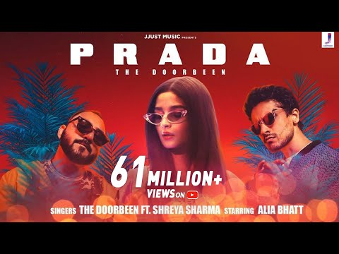 Prada (Duro Duro)- The Doorbeen | Alia Bhatt | Shreya Sharma | Latest Hits 2019
