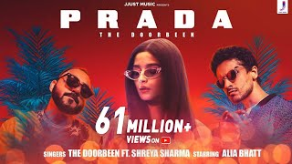 Prada (Duro Duro)- The Doorbeen | Alia Bhatt | Shreya Sharma | Best of 2019