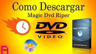 Como Descargar e Instalar Magic DVD Ripper 9.0 (En Español) | 2019 - 2020