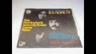 "T Dawn Featuring Tony Orlando Say, Has Anybody Seen My Sweet Gypsy Rose PLAK RECORD 7"""