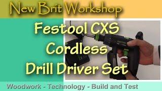 festool cxs cordless drill driver product tour