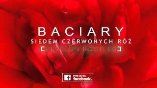 Baciary - Siedem Czerwonych Róż [Levelon Bootleg] 2015