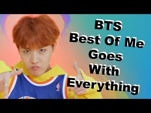 proof that bts best of me goes with everything