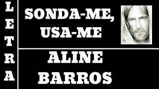 SONDA-ME, USA-ME - LETRA - ALINE BARROS (ALL 04)