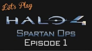 Let&#39;s Play - Halo 4 - Spartan Ops Episode 1 | Rooster Teeth<