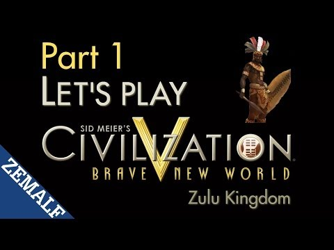 Let's Play Civ 5 BNW - Part 1 - Zulu, Turns 1-30 [Immortal] [Brave New World]