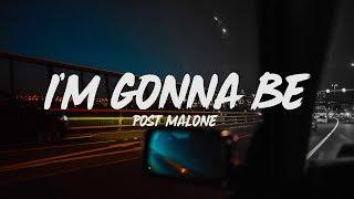 Post Malone - I'm Gonna Be (Lyrics)