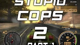 Need for Speed: Most Wanted - Stupid Cops 2 (Part 1/3)