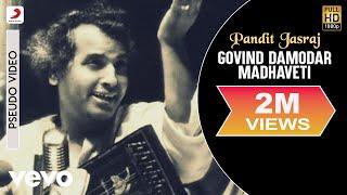 Pandit Jasraj - Govind Damodar Madhaveti