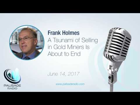 Frank Holmes: A Tsunami of Selling in Gold Miners Is About to End