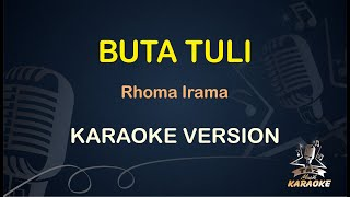 Buta Tuli Rhoma Irama ( Karaoke Dangdut Koplo )