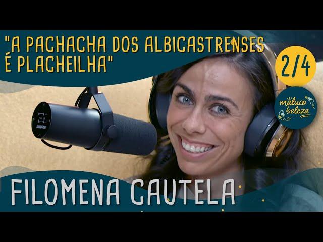 """Maluco Beleza - """"A pachacha dos albicastrenses é placheilha"""" -   Filomena Cautela (pt2)"""