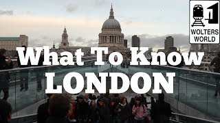 Visit London - What to Know Before You Visit London