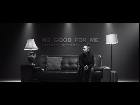 No Good For Me | Tatiana Manaois (Official Music Video)