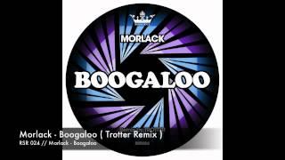 RSR 024 // Morlack - Boogaloo ( Trotter Remix )