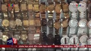 Tràn lan Đồng Hồ giả | VTV24
