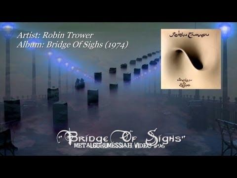 Bridge Of Sighs - Robin Trower (1974) ~MetalGuruMessiah~