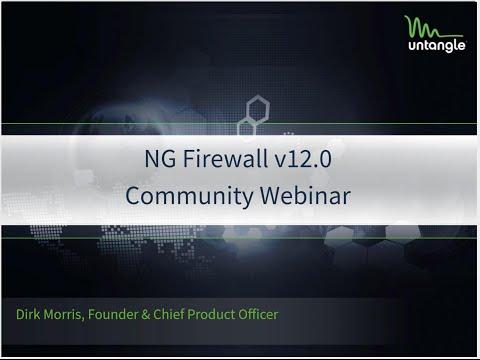 NG Firewall v12 Community Webinar
