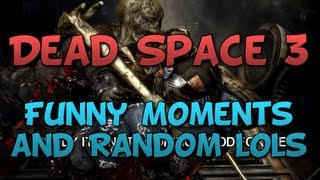 Dead Space 3 Co-op Funny Moments and Lols #1