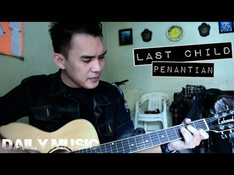 LAST CHILD-PENANTIAN COVER ACOUSTIC [DAILY MUSIC]