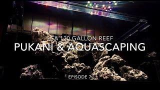 SCA 120 Gallon Reef Tank | Ep.7 | Aquascaping, Pukani Rock & Aquaforest Stone Fix
