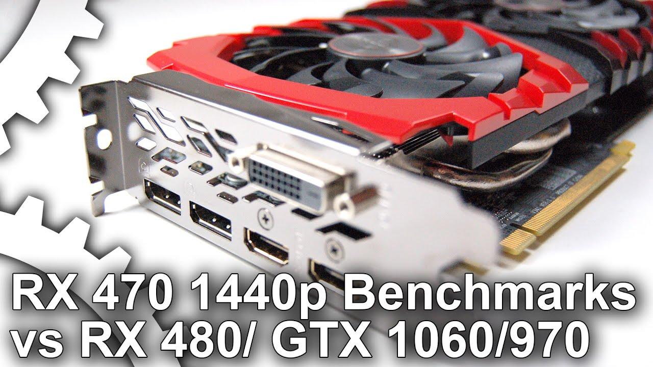 RX 470 1440p vs RX 480 8GB/ GTX 1060/ GTX 970 Gaming Benchmarks