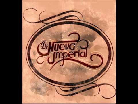 La Nueva Imperial  - Acércate a mi lado ft. Daniel Cantillana
