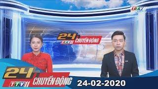 24h Chuyển động 24-02-2020   Tin tức hôm nay   TayNinhTV