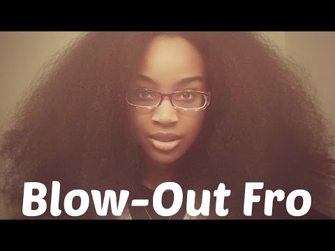 The (Blow Out) Afro: Natural Hair Tutorial