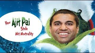 Grinch - How Ajit Pai stole Net Neutrality