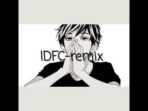 Nightcore-IDFC (remix)