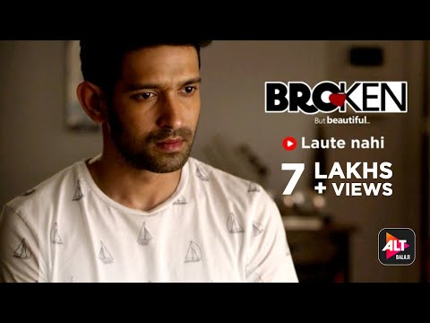 Broken But Beautiful | Laute Nahi  | Vikrant Massey | Harleen Sethi | ALTBalaji