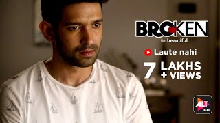 Broken But Beautiful | Laute Nahi  | Vikrant Massey | Harleen Sethi | ALTBalaji