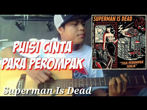 SUPERMAN IS DEAD - PUISI CINTA PARA PEROMPAK (lirik) Cover By Trie Rocker Mp3