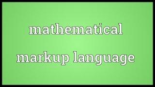 Mathematical markup language Meaning