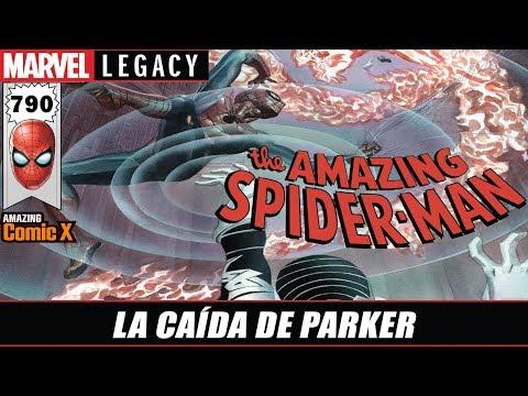 Marvel Legacy - The Amazing Spider Man #790 - LA CAÍDA DE PARKER  parte 2