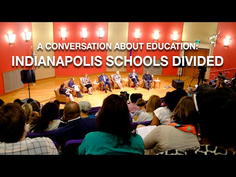 A Conversation About Education: Indianapolis Schools Divided