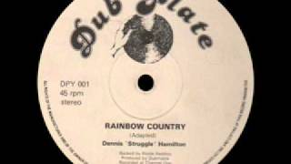 Dennis Struggle Hamilton - Rainbow Country (Dub Plate).wmv