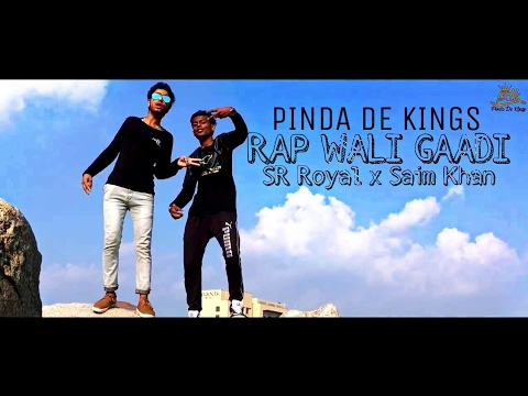 RAP WALI GAADI | SR Royal x Saim Khan | Latest Rap Songs | Pinda De Kings | 2016