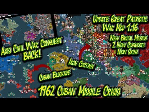 New Conquests 1962 Cuban Missile Crisis & Return Of Axis Civil War Conquest GPWM Ver. 1.16