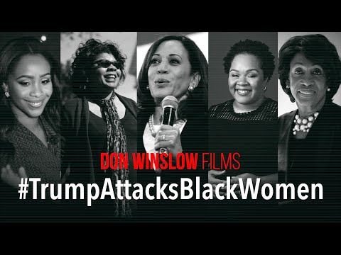 Don Winslow Films - #TrumpAttacksBlackWomen