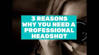 3 reasons why you need a professional headshot