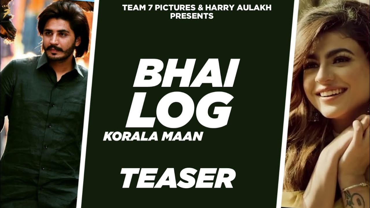 BHAI LOG (Teaser) - Korala Maan & Gurlej Akhtar | Desi Crew | Latest Punjabi Songs 2020 | Team 7